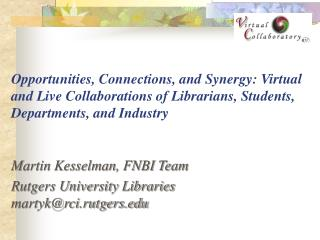 Martin Kesselman, FNBI Team  Rutgers University Libraries martyk@rci.rutgers
