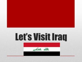 Let's Visit Iraq