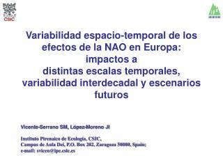 Instituto Pirenaico de Ecología,  CSIC, Campus de Aula Dei, P.O. Box 202, Zaragoza 50080, Spain;