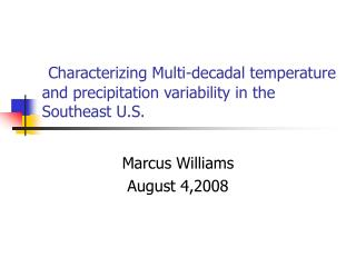 Characterizing Multi-decadal temperature and precipitation variability in the Southeast U.S.