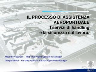 IL PROCESSO DI ASSISTENZA AEROPORTUALE I servizi di handling e la sicurezza sul lavoro.