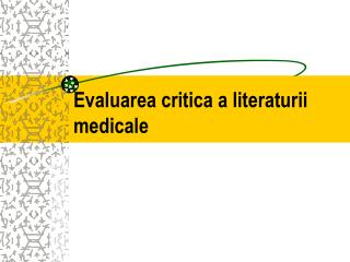 Evaluarea critica a literaturii medicale