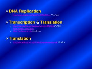 DNA Replication youtube/watch?v=hfZ8o9D1tus  (YouTube)