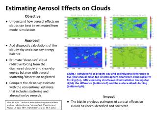 Objective Understand how aerosol effects on clouds can best be estimated from model simulations