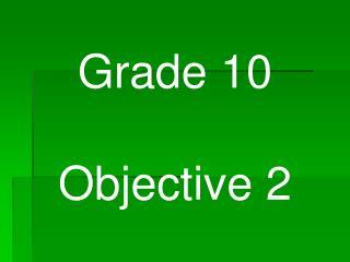 Grade 10 Objective 2