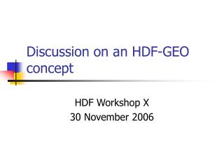 Discussion on an HDF-GEO concept