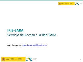 IRIS-SARA Servicio de Acceso a la Red SARA