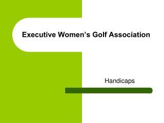 Executive Women�s Golf Association