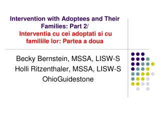 Becky Bernstein, MSSA, LISW-S Holli Ritzenthaler, MSSA, LISW-S OhioGuidestone