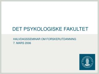 DET PSYKOLOGISKE FAKULTET