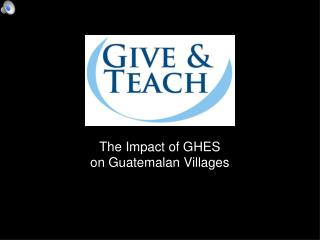 The Impact of GHES on Guatemalan Villages