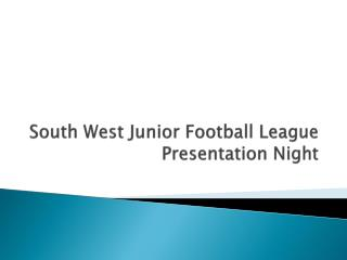 South West Junior Football League Presentation Night