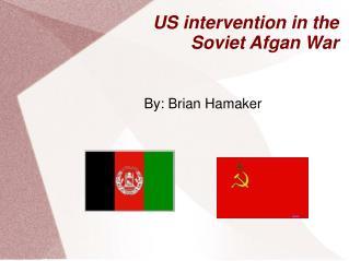 US intervention in the Soviet Afgan War