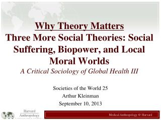 Societies of the World 25 Arthur Kleinman September 10, 2013