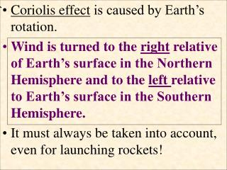 Coriolis effect  is caused by Earth's rotation.