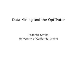 Data Mining and the OptIPuter