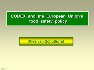 CODEX  and  the  European  Union's   food  safety  policy