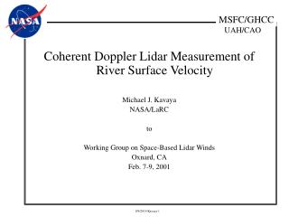 Coherent Doppler Lidar Measurement of River Surface Velocity Michael J. Kavaya NASA/LaRC to