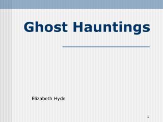 Ghost Hauntings