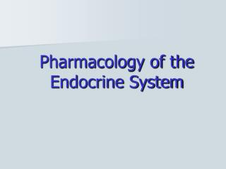 Pharmacology of the  Endocrine System