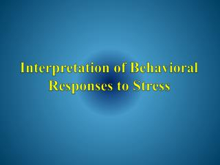 Interpretation of Behavioral Responses to Stress