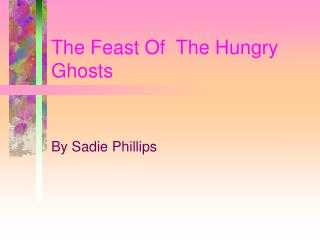 The Feast Of  The Hungry Ghosts