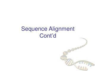 Sequence Alignment Cont'd