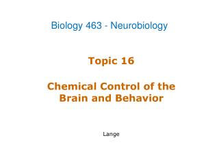 Topic 16 Chemical Control of the Brain and Behavior Lange