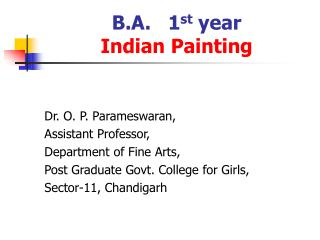 B.A.   1 st  year Indian Painting