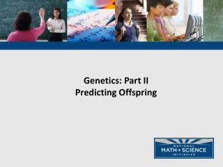 Genetics: Part II Predicting Offspring