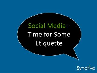 Social Media - Time for Some Etiquette
