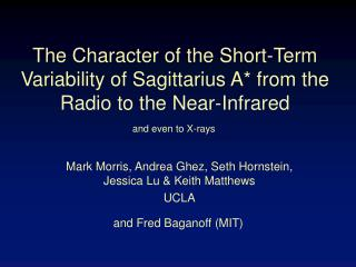 The Character of the Short-Term Variability of Sagittarius A* from the Radio to the Near-Infrared