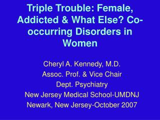 Triple Trouble: Female, Addicted & What Else? Co-occurring Disorders in Women