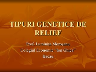 TIPURI GENETICE DE RELIEF
