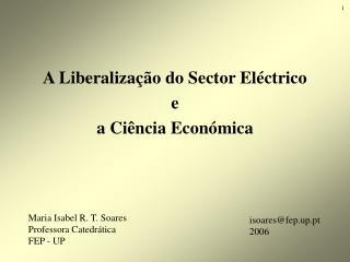 Maria Isabel R. T. Soares Professora Catedrática FEP - UP