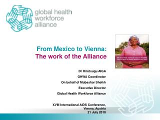 From Mexico to Vienna:  The work of the Alliance