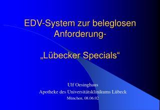 EDV-System zur beleglosen Anforderung-   L becker Specials