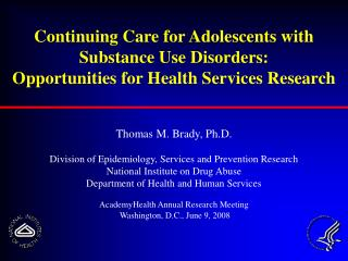 Thomas M. Brady, Ph.D. Division of Epidemiology, Services and Prevention Research