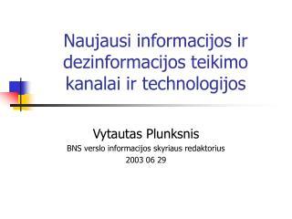Naujausi informacijos ir dezinformacijos teikimo kanalai ir technologijos