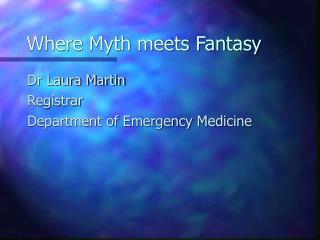 Where Myth meets Fantasy