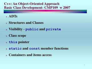 C++: An Object-Oriented Approach Basic Class Development- CMP109  w 2007