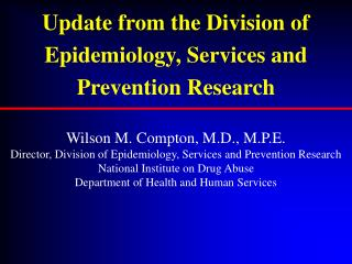 Update from the Division of Epidemiology, Services and Prevention Research