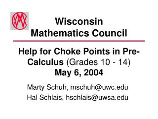 Help for Choke Points in Pre-Calculus  (Grades 10 - 14)  May 6, 2004