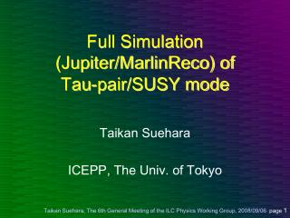 Full Simulation (Jupiter/MarlinReco) of Tau-pair/SUSY mode