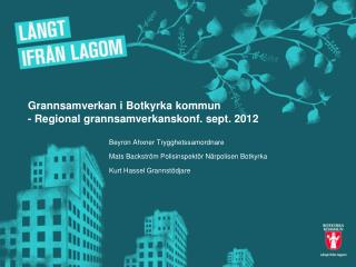 Grannsamverkan i Botkyrka kommun - Regional grannsamverkanskonf. sept. 2012