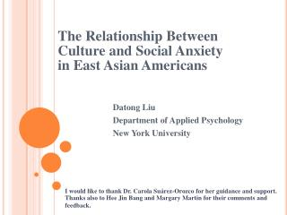 The Relationship Between  Culture and Social Anxiety           in East Asian Americans