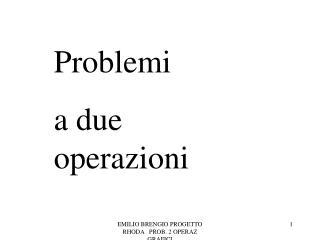 Problemi  a due operazioni