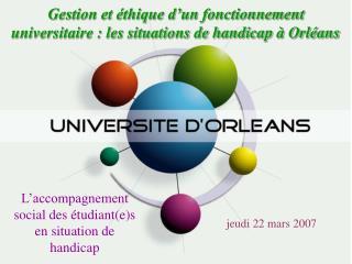 Gestion et éthique d'un fonctionnement universitaire : les situations de handicap à Orléans