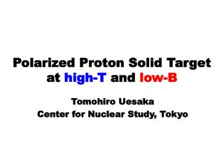 Polarized Proton Solid Target at  high-T  and  low-B