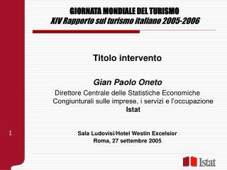 GIORNATA MONDIALE DEL TURISMO XIV Rapporto sul turismo italiano 2005-2006